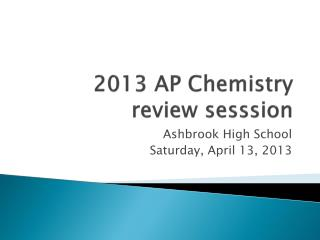 2013 AP Chemistry  review  sesssion