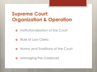Supreme Court:  Organization  & Operation