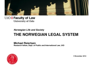 Norwegian Life and Society  THE NORWEGIAN LEGAL SYSTEM Michael  Reiertsen Research fellow, Dept. of Public and Internati