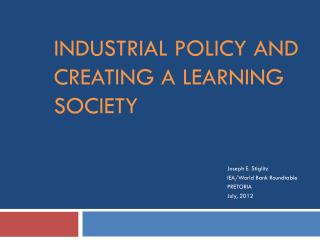 Industrial policy and creating a learning society