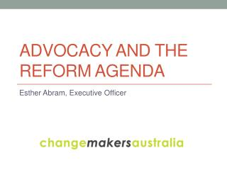 Advocacy and the reform agenda