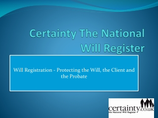 Certainty The National Will Register