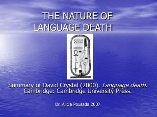 THE NATURE OF  LANGUAGE DEATH