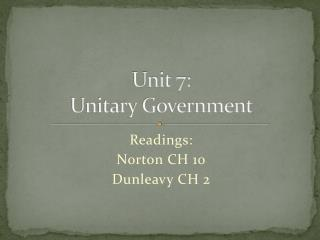 Unit 7:  Unitary Government