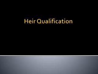 Heir Qualification