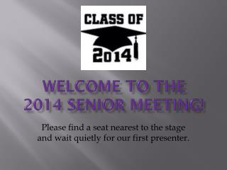 Welcome to the     2014 Senior Meeting!