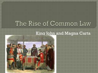 The Rise of Common Law