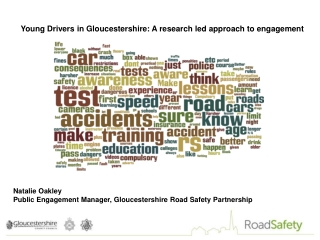 Young Drivers in Gloucestershire: A research led approach to engagement