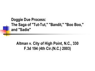 "Doggie Due Process: The Saga of ""Tut-Tut,"" ""Bandit,"" ""Boo Boo ,"" and ""Sadie"""