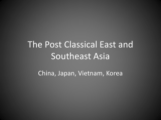 The Post Classical East and Southeast Asia