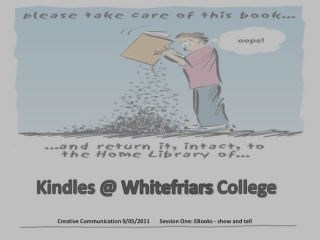 Kindles @  Whitefriars  College