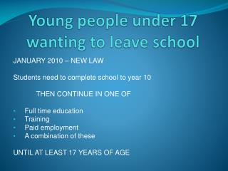 Young people under 17 wanting to leave school