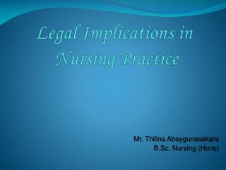 Legal Implications in  Nursing Practice
