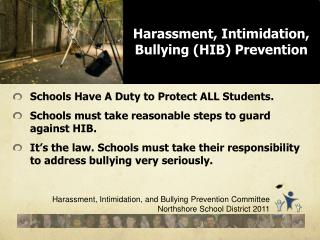 Schools Have A Duty to Protect ALL Students.   Schools must take reasonable steps to guard against HIB.