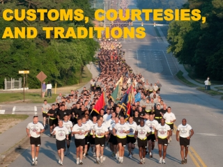 CUSTOMS, COURTESIES, AND TRADITIONS
