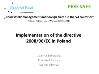 Implementation  of the  directive  2008/96/EC in Poland