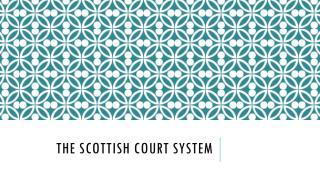 The Scottish Court System