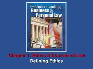 Chapter 1: Ethics & Sources of Law