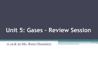 Unit 5: Gases – Review Session