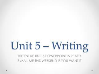Unit 5 – Writing