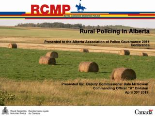 Rural Policing in Alberta Presented to the Alberta Association of Police Governance 2011 Conference