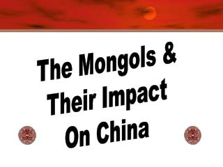 The Mongols & Their Impact On China