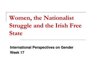 Women, the Nationalist Struggle and the Irish Free State