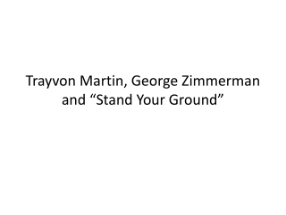 "Trayvon  Martin, George Zimmerman and ""Stand Your Ground"""