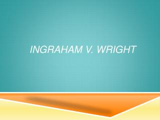Ingraham V. Wright