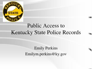 Public Access to  Kentucky State Police Records