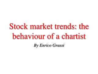Stock market trends: the behaviour of a chartist