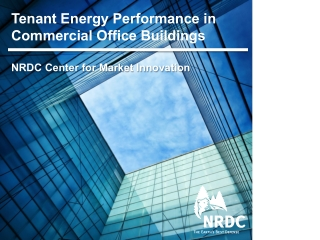 Tenant Energy Performance in Commercial Office Buildings NRDC Center for Market Innovation
