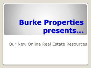 Burke Properties presents...