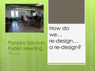 Ponoka Solution Public Meeting 7pm Learning Center