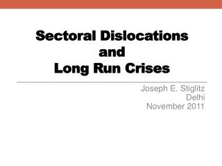 Sectoral  Dislocations  and  Long Run Crises