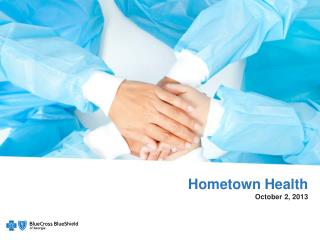 Hometown Health October 2, 2013 October 2, 2013