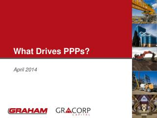 What Drives PPPs?