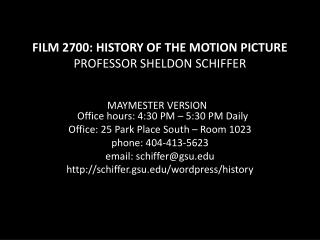FILM 2700: HISTORY OF THE MOTION PICTURE PROFESSOR SHELDON SCHIFFER
