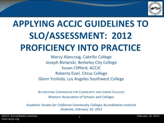 APPLYING ACCJC GUIDELINES TO SLO/ASSESSMENT:  2012 PROFICIENCY INTO PRACTICE
