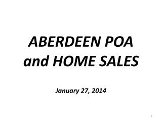 ABERDEEN POA and HOME SALES