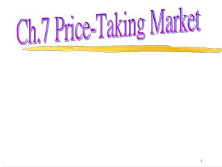 Ch.7 Price-Taking Market