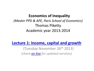 Economics of Inequality (Master PPD & APE, Paris School of Economics) Thomas  Piketty Academic year 2013-2014