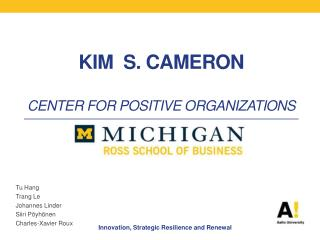 Kim  S. Cameron Center for positive organizations