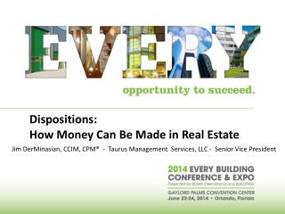 Dispositions:  How  Money Can Be Made in Real Estate