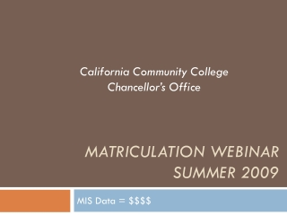 Matriculation Webinar Summer 2009