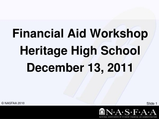 Financial Aid Workshop Heritage High School December 13 , 2011