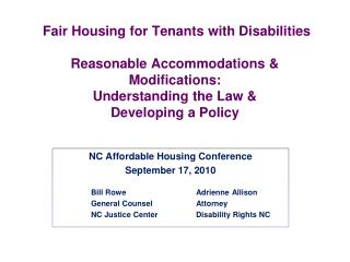 Fair Housing for Tenants with  Disabilities  Reasonable  Accommodations &  Modifications: Understanding the Law &  Dev