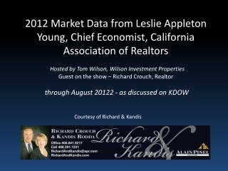2012 Market Data from Leslie Appleton Young, Chief Economist, California Association of Realtors  Hosted by Tom Wilson,
