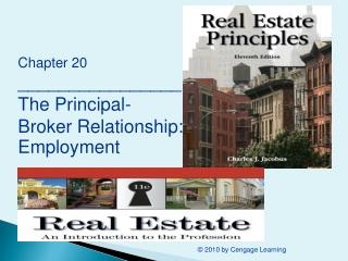 Chapter 20 ________________ The Principal-Broker Relationship: Employment