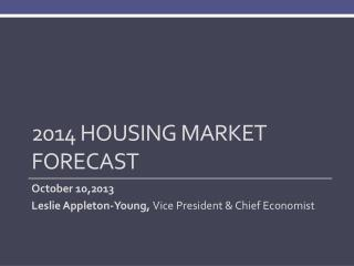 2014 Housing Market Forecast
